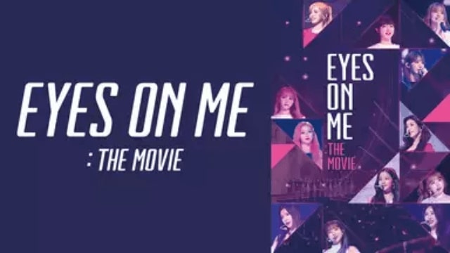 韓国映画【EYES ON ME : The Movie(2019年:韓国:音楽ドキュメンタリー)】の動画が無料でフル視聴できる動画配信サービス・レンタル情報!最新韓流映画【EYES ON ME : The Movie】を見れる動画配信サービスはNetflix・hulu・Amazon・U-NEXT・dTV・FOD PREMIUMのどこ?